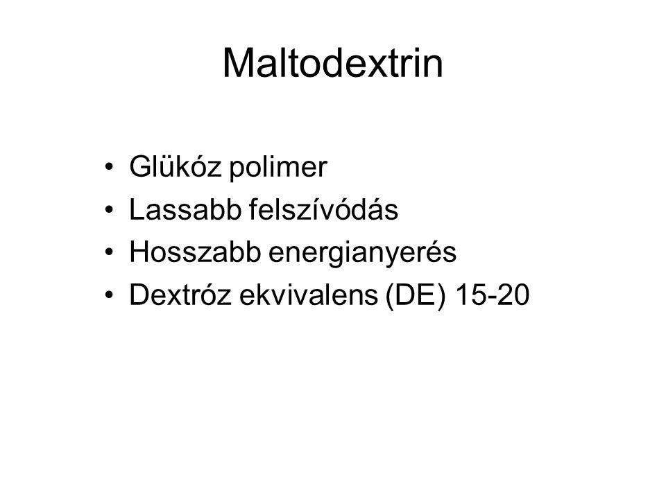 Maltodextrin Glükóz polimer Lassabb felszívódás Hosszabb energianyerés