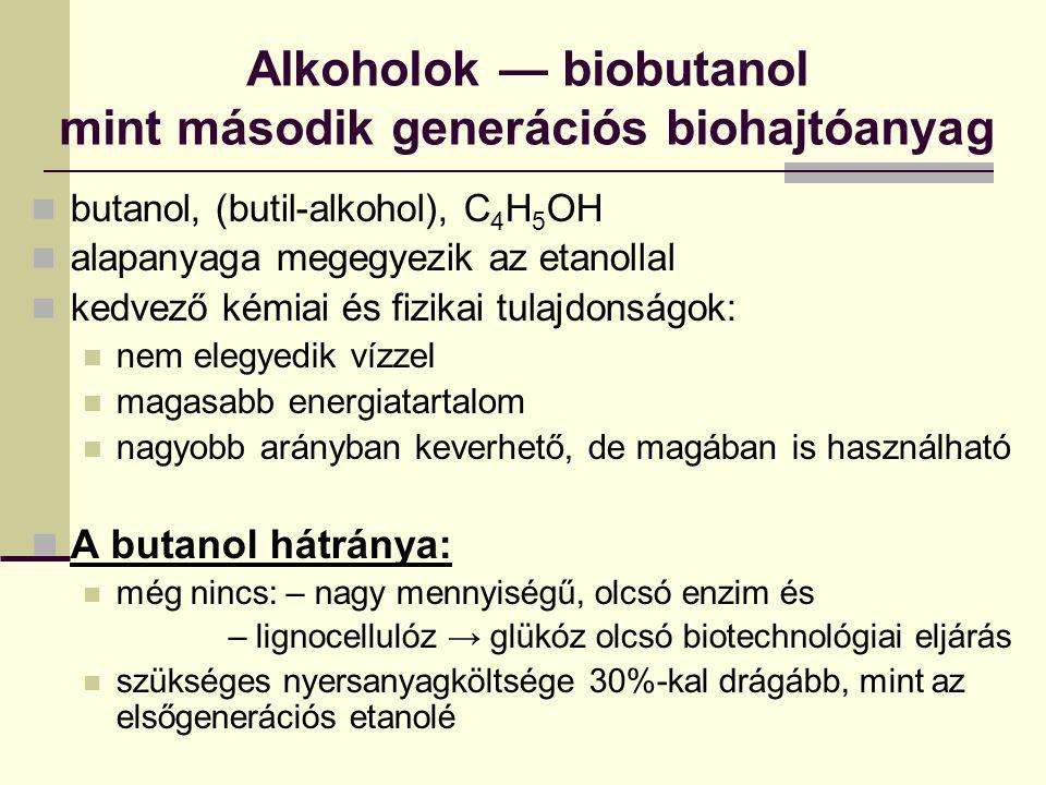 Alkoholok — biobutanol mint második generációs biohajtóanyag