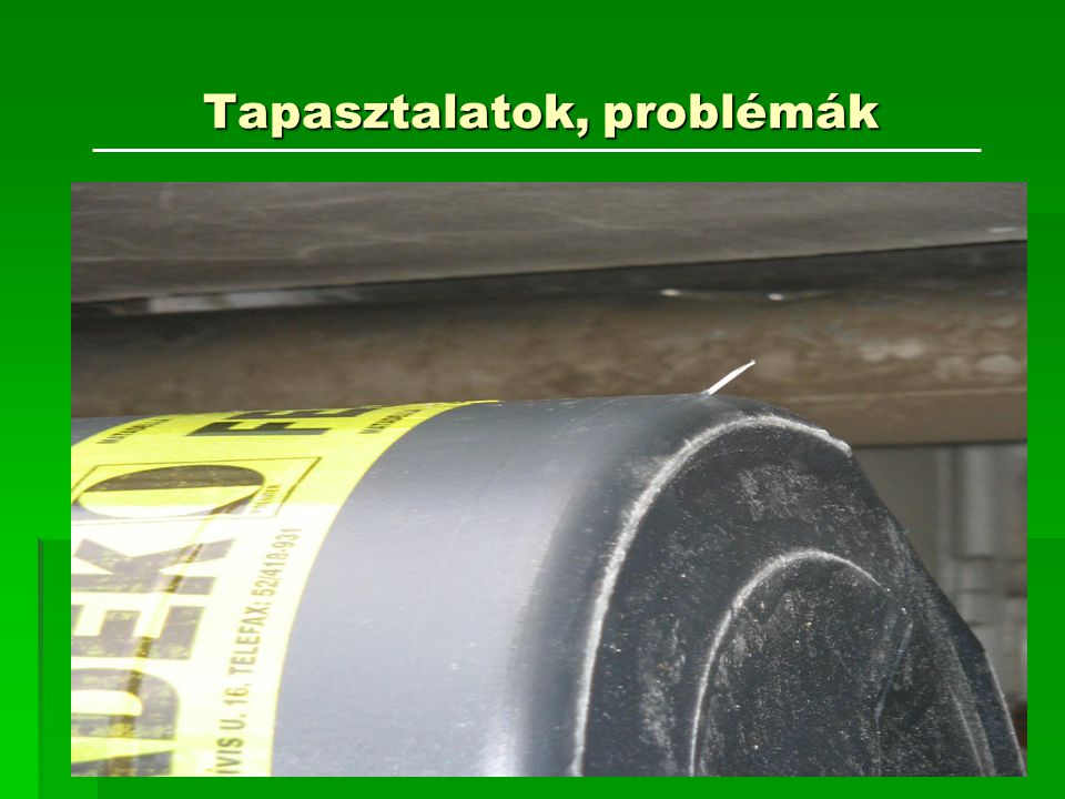 Tapasztalatok, problémák