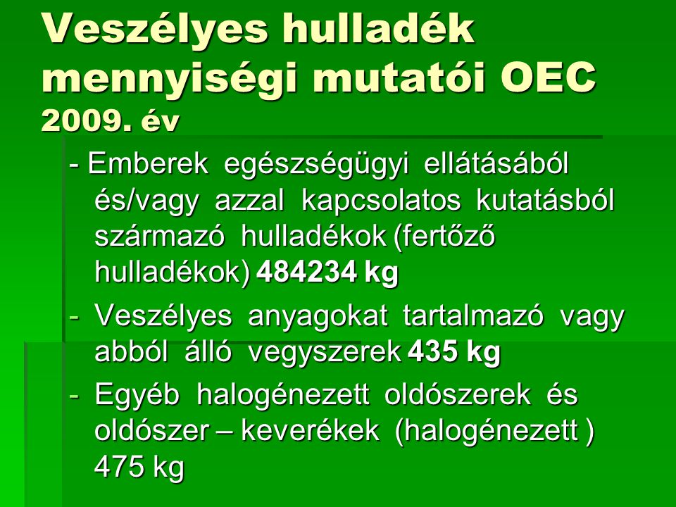 Veszélyes hulladék mennyiségi mutatói OEC 2009. év