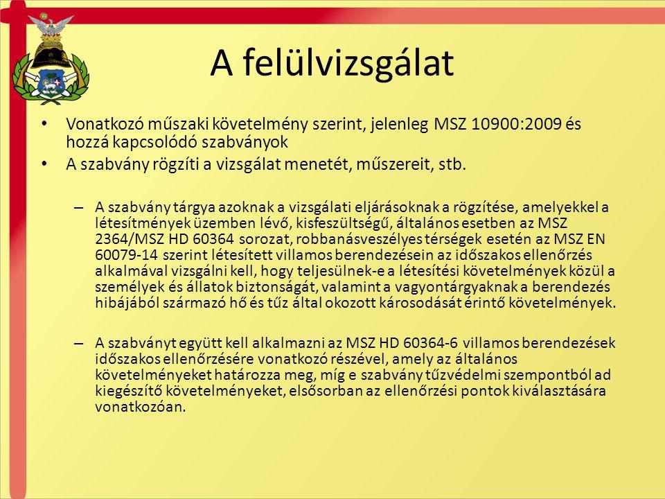 A felülvizsgálat Vonatkozó műszaki követelmény szerint, jelenleg MSZ 10900:2009 és hozzá kapcsolódó szabványok.