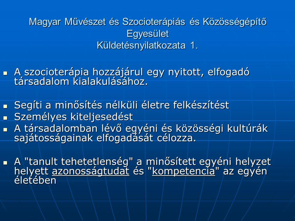Magyar Művészet és Szocioterápiás és Közösségépítő Egyesület Küldetésnyilatkozata 1.