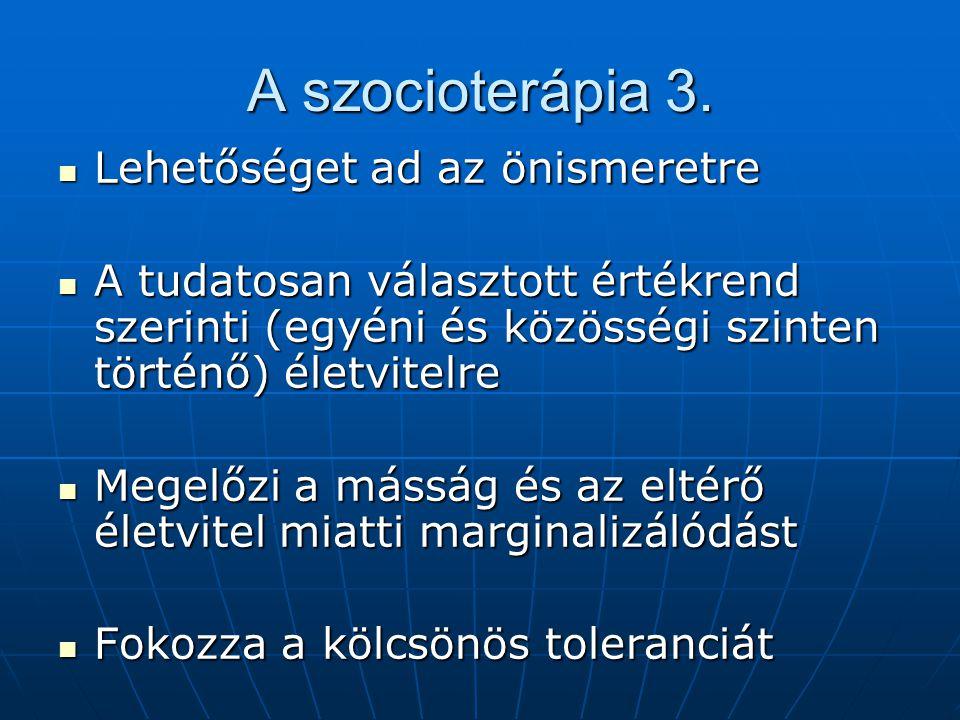 A szocioterápia 3. Lehetőséget ad az önismeretre