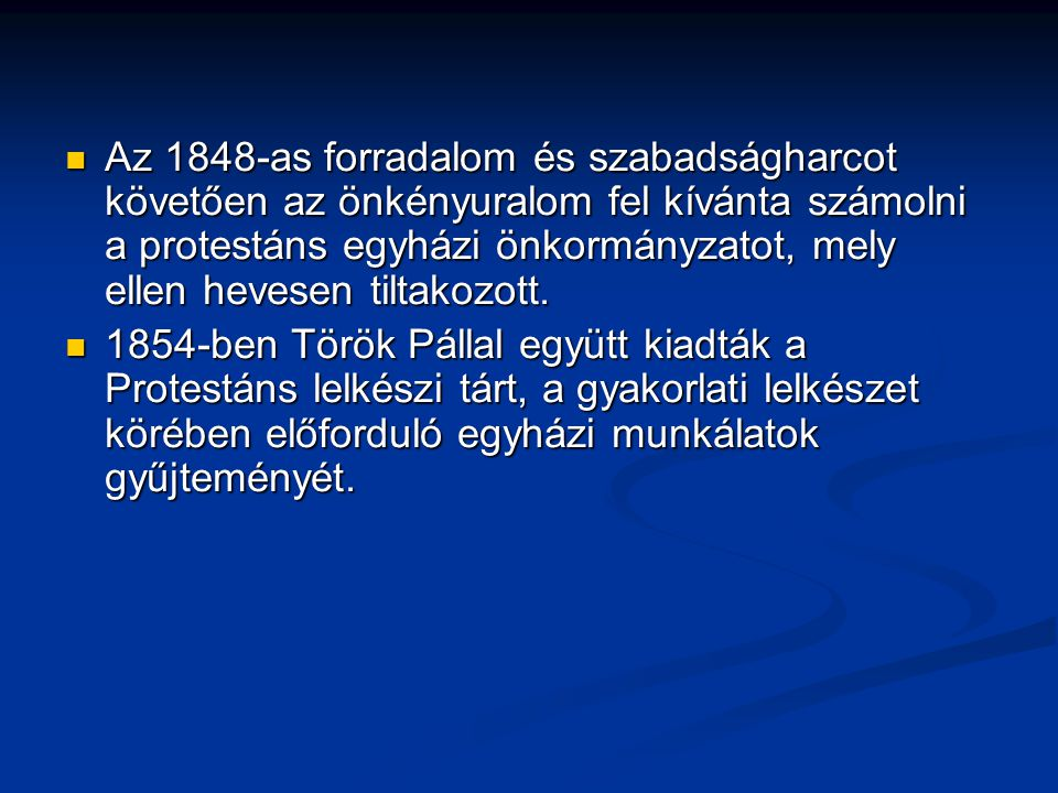 Az 1848-as forradalom és szabadságharcot követően az önkényuralom fel kívánta számolni a protestáns egyházi önkormányzatot, mely ellen hevesen tiltakozott.