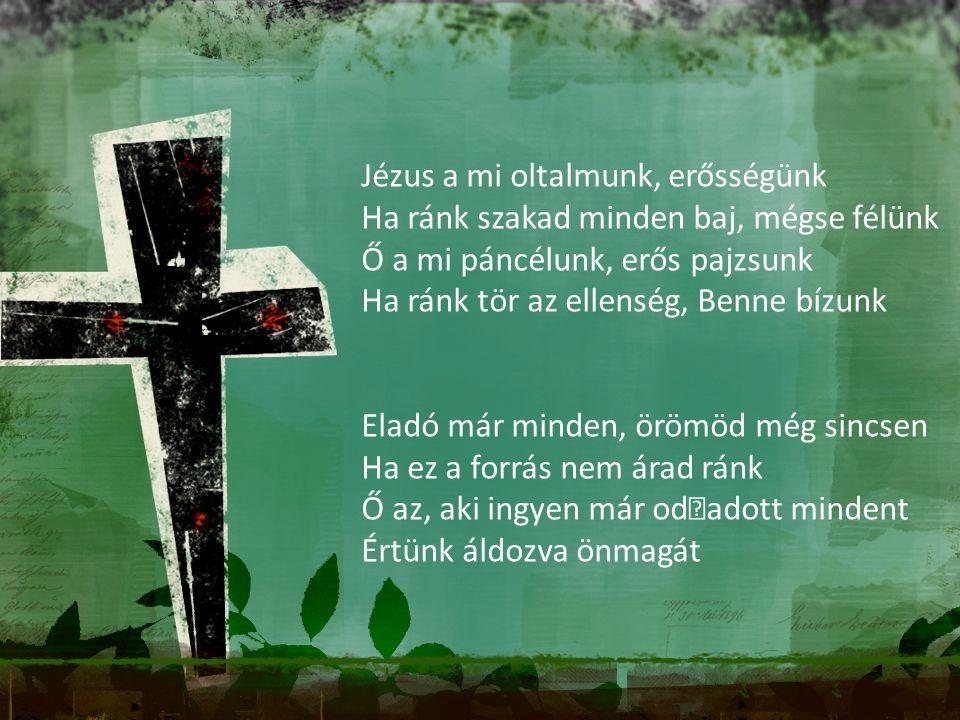 Jézus a mi oltalmunk, erősségünk