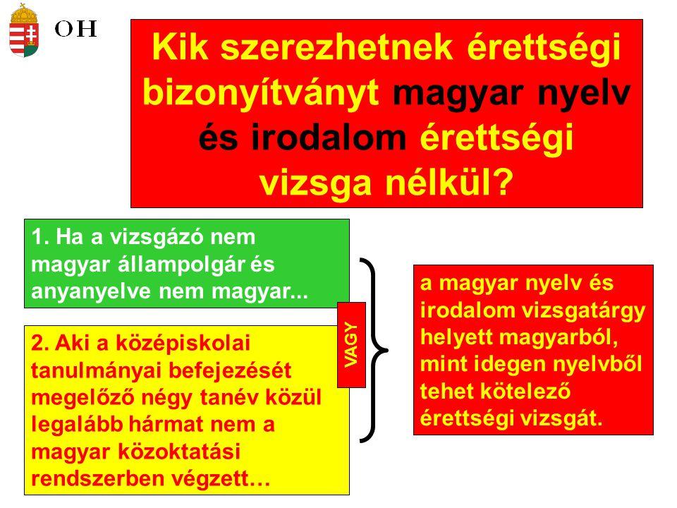Kik szerezhetnek érettségi bizonyítványt magyar nyelv és irodalom érettségi vizsga nélkül