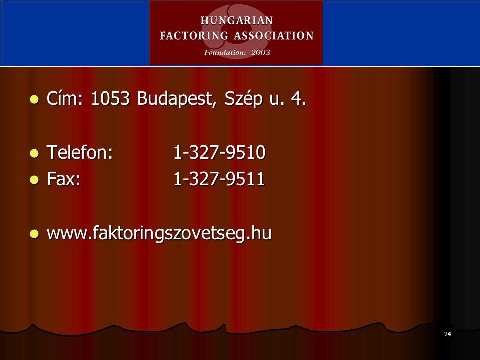 Cím: 1053 Budapest, Szép u. 4. Telefon: 1-327-9510 Fax: 1-327-9511 www.faktoringszovetseg.hu