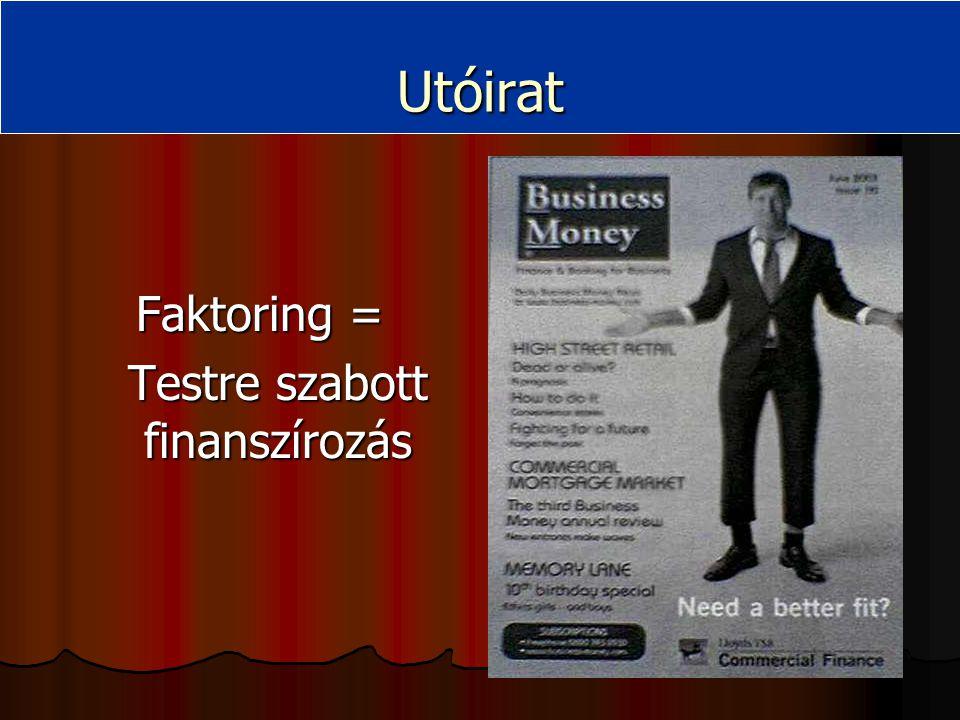 Faktoring = Testre szabott finanszírozás