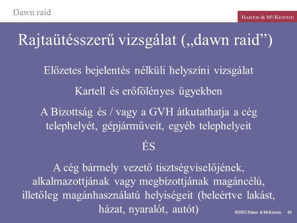 """Rajtaütésszerű vizsgálat (""""dawn raid )"""