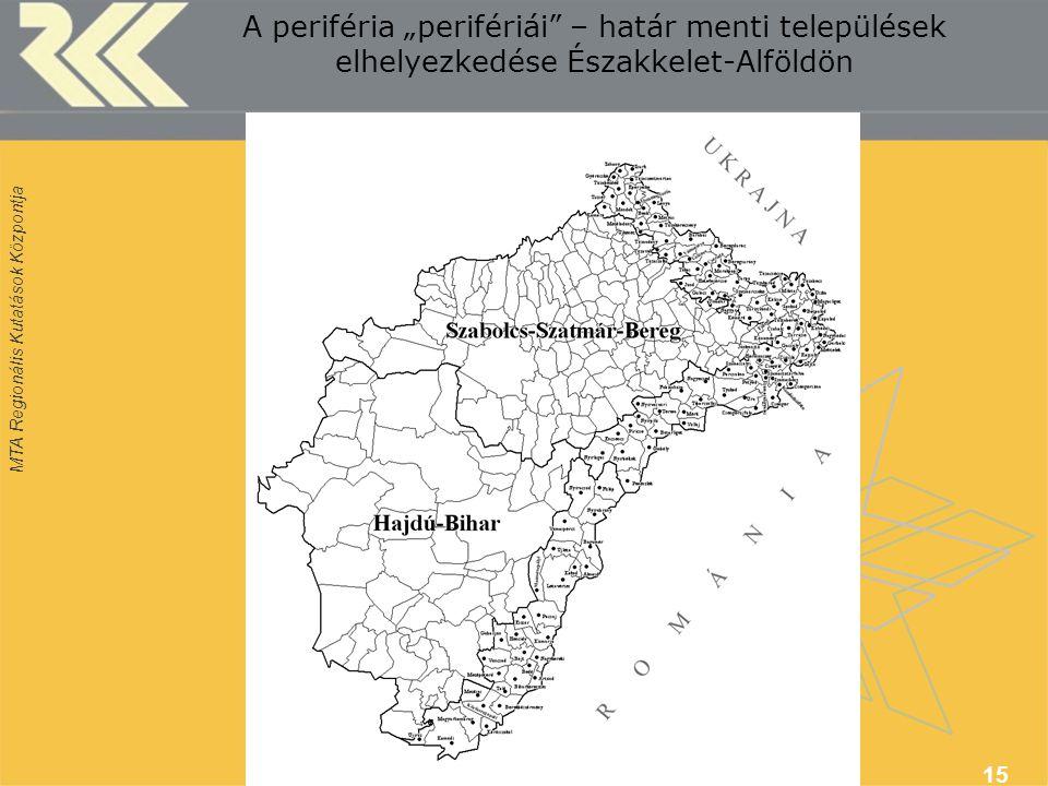 """A periféria """"perifériái – határ menti települések elhelyezkedése Északkelet-Alföldön"""