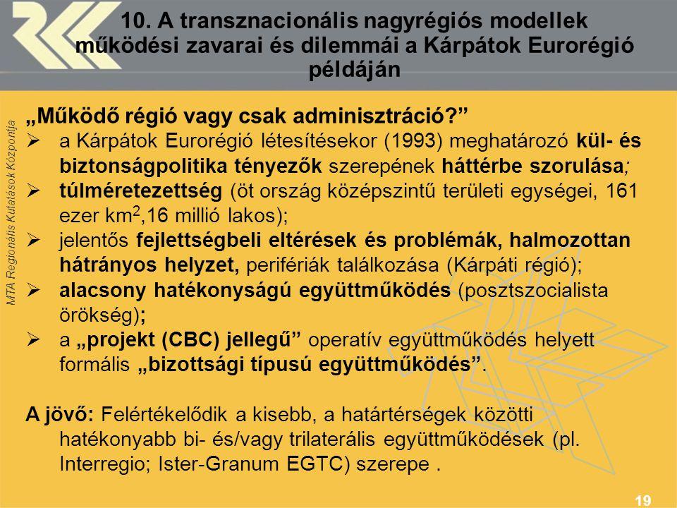 10. A transznacionális nagyrégiós modellek működési zavarai és dilemmái a Kárpátok Eurorégió példáján