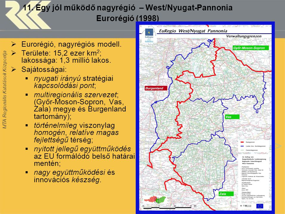 11. Egy jól működő nagyrégió – West/Nyugat-Pannonia Eurorégió (1998)