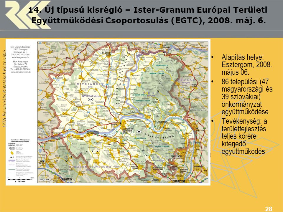 14. Új típusú kisrégió – Ister-Granum Európai Területi Együttműködési Csoportosulás (EGTC), 2008. máj. 6.