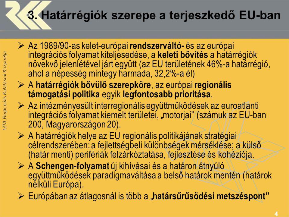 3. Határrégiók szerepe a terjeszkedő EU-ban