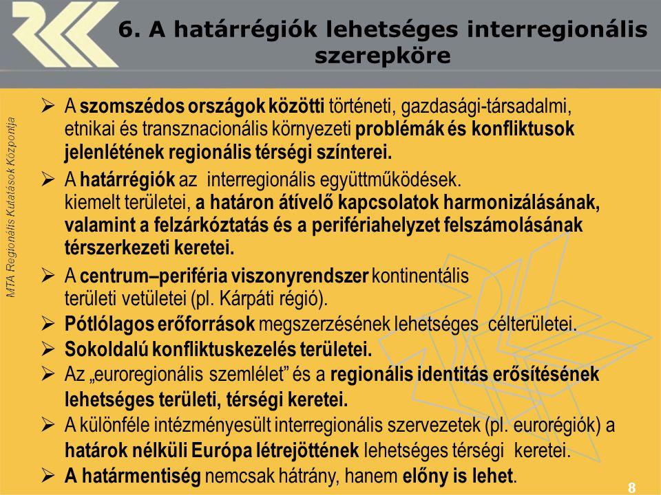 6. A határrégiók lehetséges interregionális szerepköre
