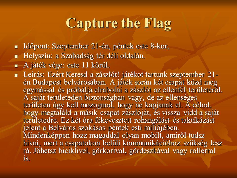 Capture the Flag Időpont: Szeptember 21-én, péntek este 8-kor,