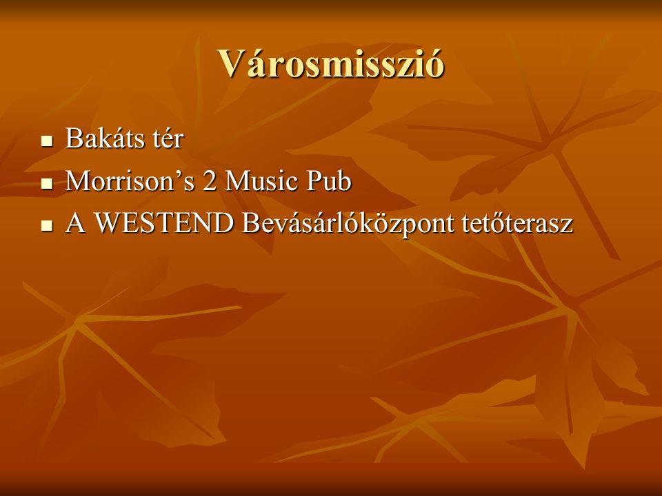 Városmisszió Bakáts tér Morrison's 2 Music Pub