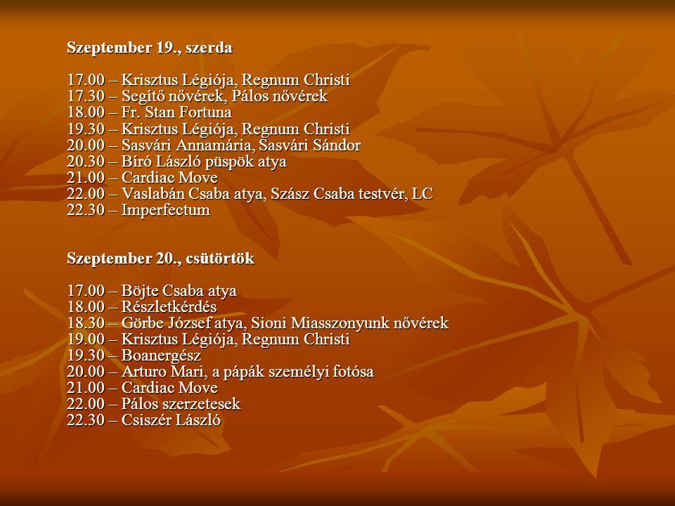 Szeptember 19. , szerda 17. 00 – Krisztus Légiója, Regnum Christi 17