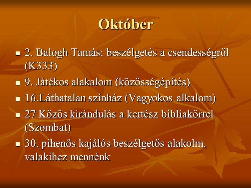 Október 2. Balogh Tamás: beszélgetés a csendességről (K333)