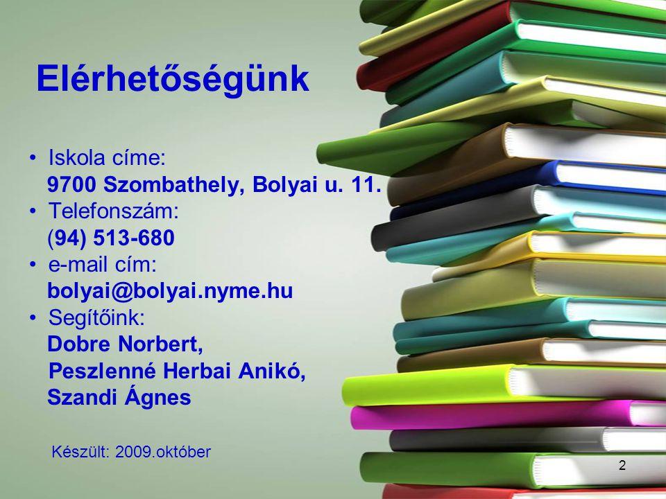 Elérhetőségünk Iskola címe: 9700 Szombathely, Bolyai u. 11.