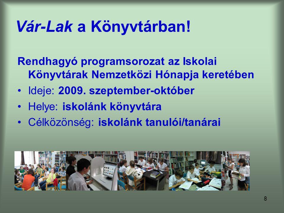 Vár-Lak a Könyvtárban! Rendhagyó programsorozat az Iskolai Könyvtárak Nemzetközi Hónapja keretében.