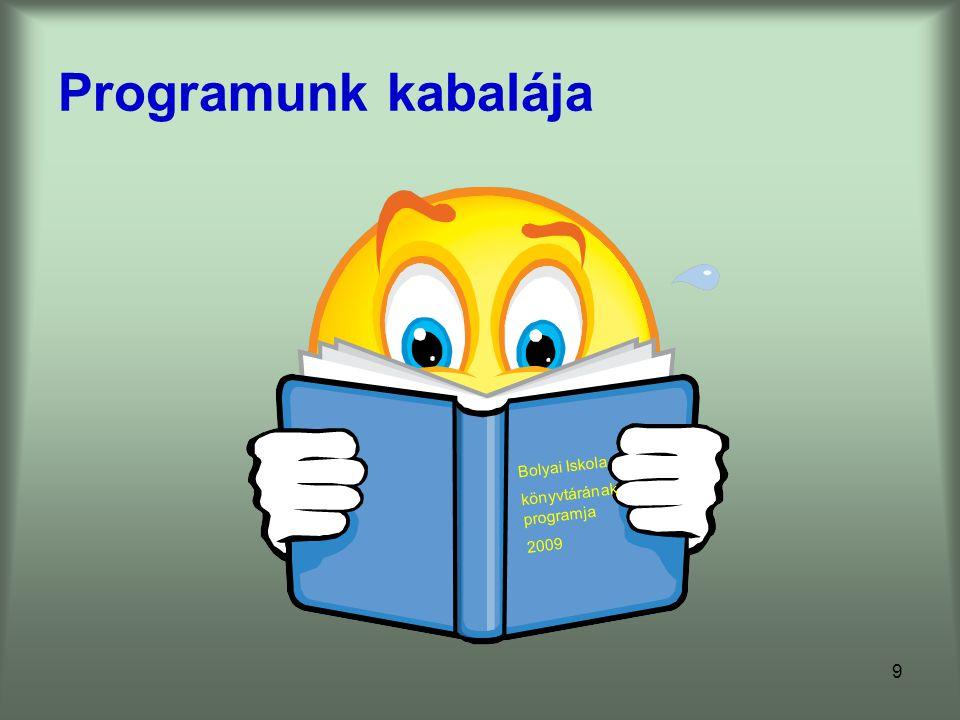 Programunk kabalája Bolyai Iskola könyvtárának programja 2009