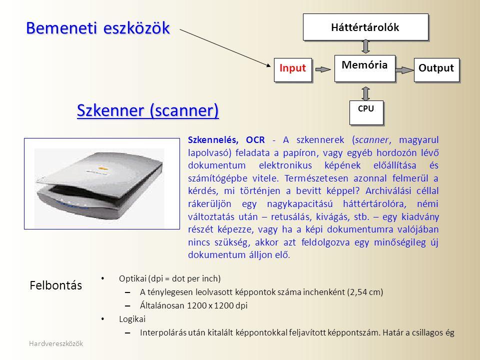 Bemeneti eszközök Szkenner (scanner) Felbontás Memória Input
