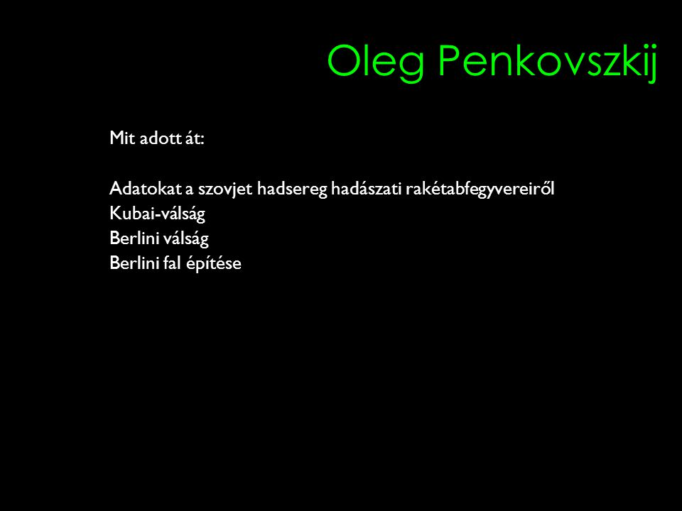 Oleg Penkovszkij Mit adott át: