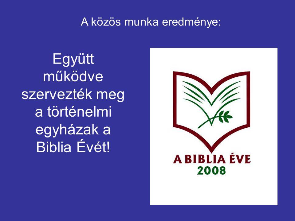 Együtt működve szervezték meg a történelmi egyházak a Biblia Évét!