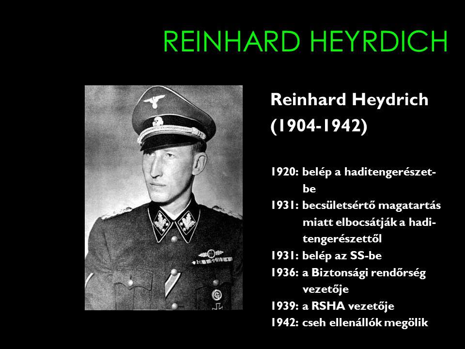 REINHARD HEYRDICH Reinhard Heydrich (1904-1942)