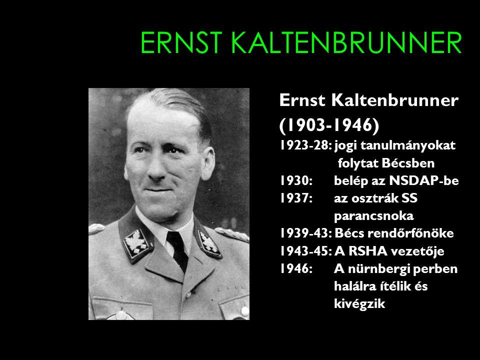 ERNST KALTENBRUNNER Ernst Kaltenbrunner (1903-1946)