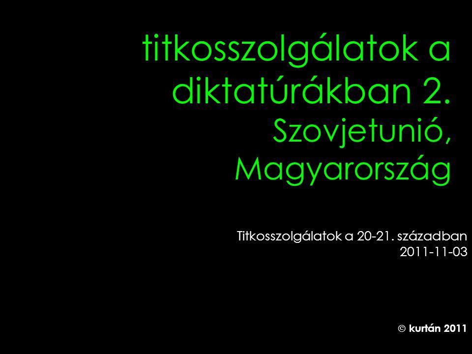 titkosszolgálatok a diktatúrákban 2. Szovjetunió, Magyarország