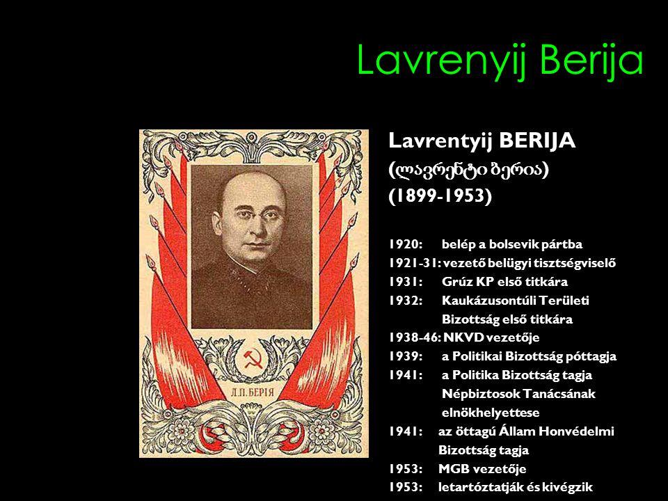 Lavrenyij Berija Lavrentyij BERIJA (ლავრენტი ბერია) (1899-1953)