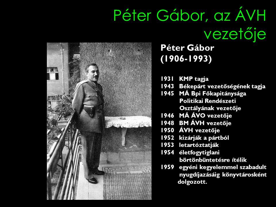 Péter Gábor, az ÁVH vezetője