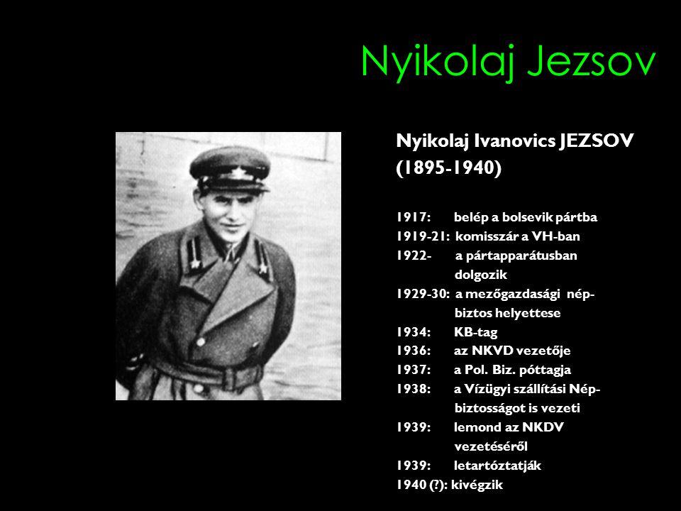 Nyikolaj Jezsov Nyikolaj Ivanovics JEZSOV (1895-1940)