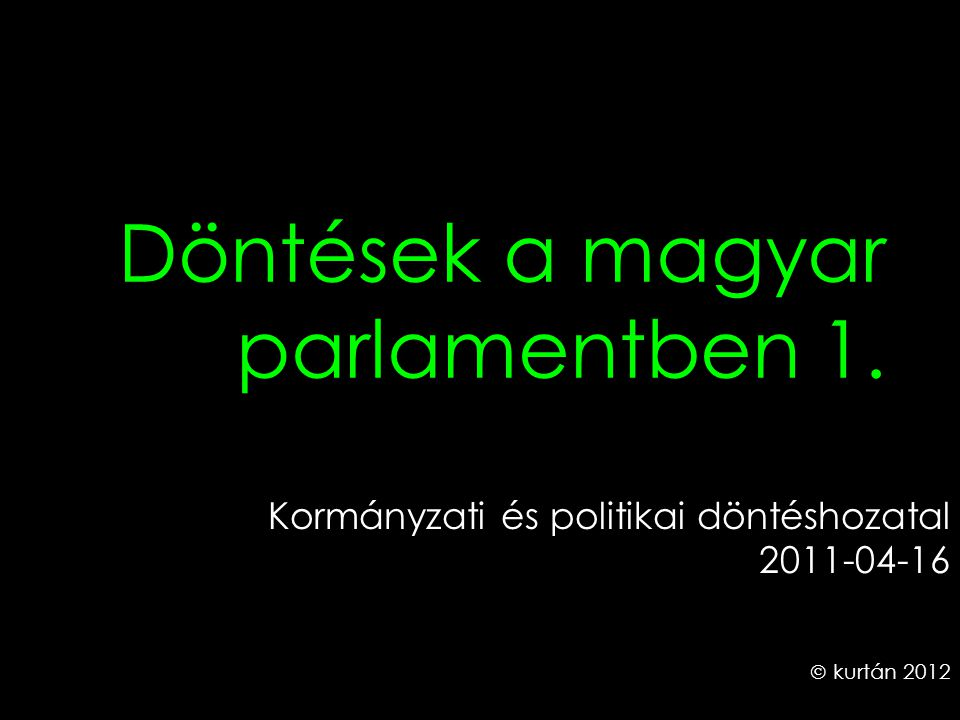 Döntések a magyar parlamentben 1.