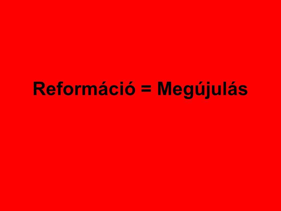Reformáció = Megújulás