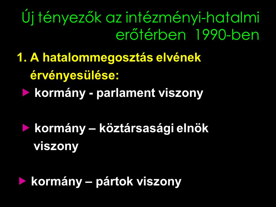 Új tényezők az intézményi-hatalmi erőtérben 1990-ben
