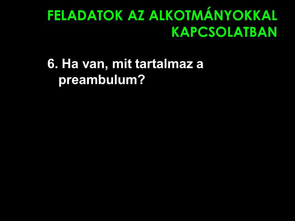 FELADATOK AZ ALKOTMÁNYOKKAL KAPCSOLATBAN