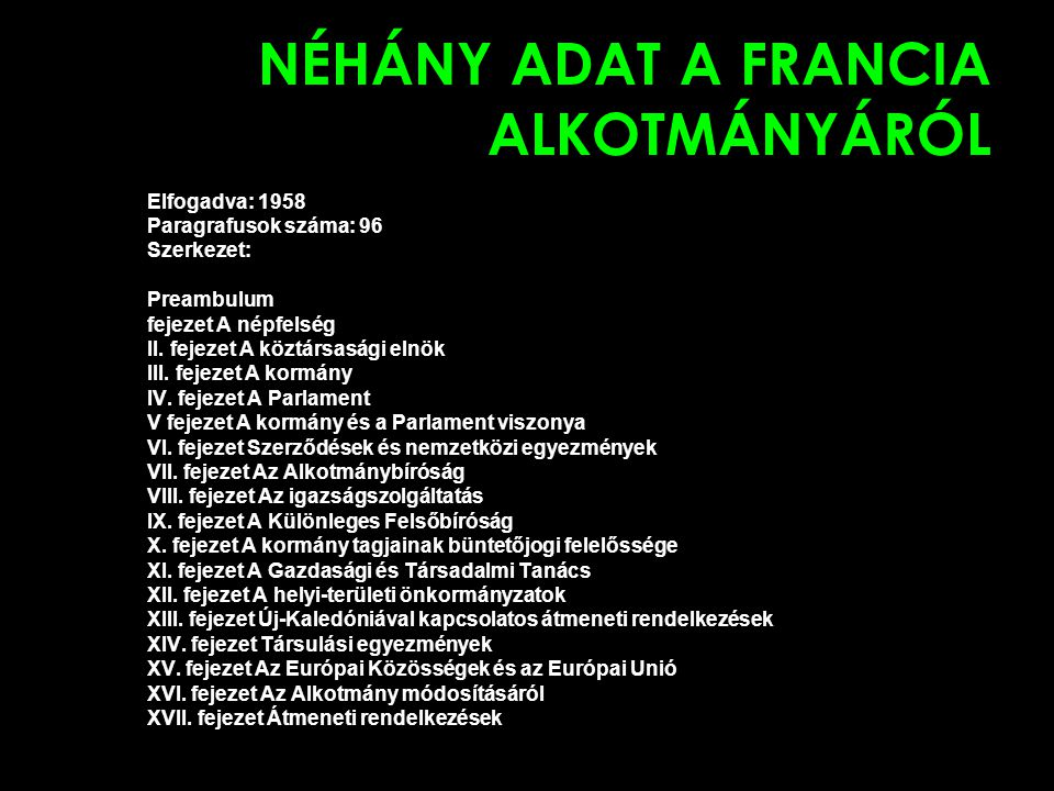NÉHÁNY ADAT A FRANCIA ALKOTMÁNYÁRÓL