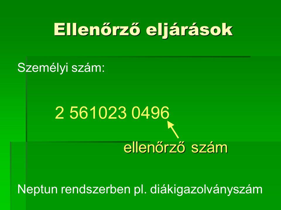 Ellenőrző eljárások 2 561023 0496 ellenőrző szám Személyi szám: