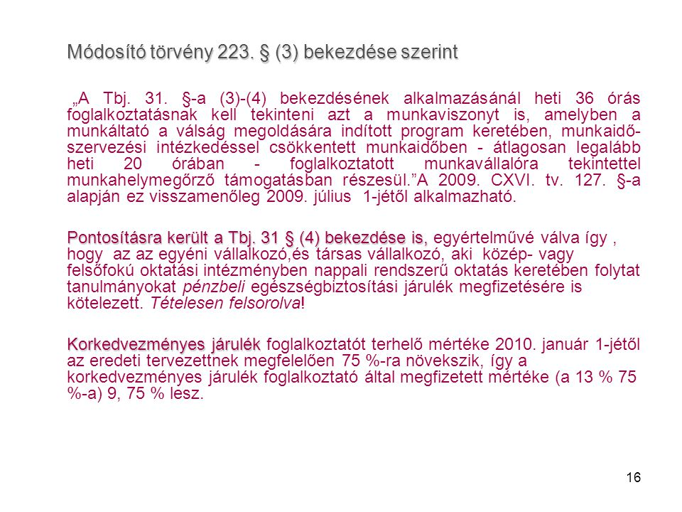 Módosító törvény 223. § (3) bekezdése szerint