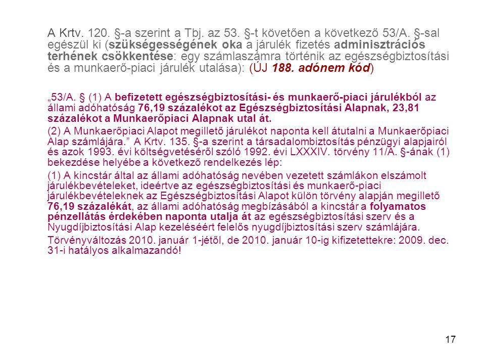 A Krtv. 120. §-a szerint a Tbj. az 53. §-t követően a következő 53/A
