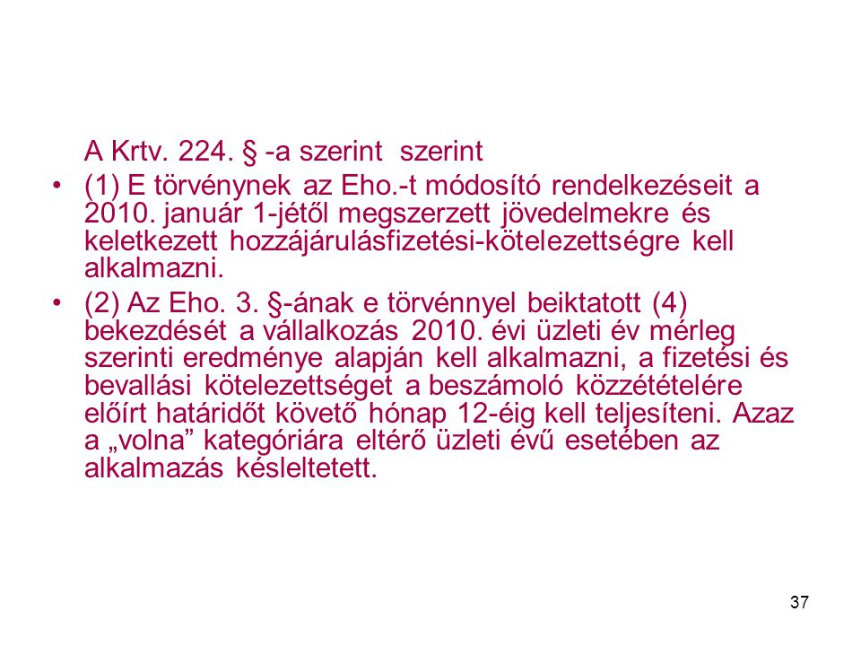 A Krtv. 224. § -a szerint szerint