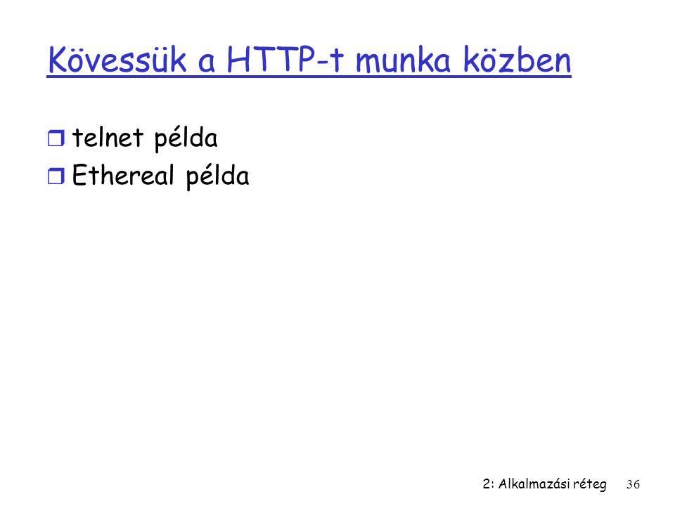 Kövessük a HTTP-t munka közben