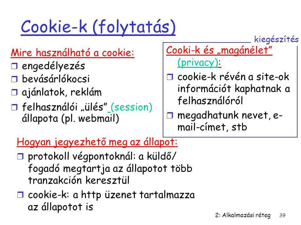 """Cookie-k (folytatás) Cooki-k és """"magánélet (privacy):"""