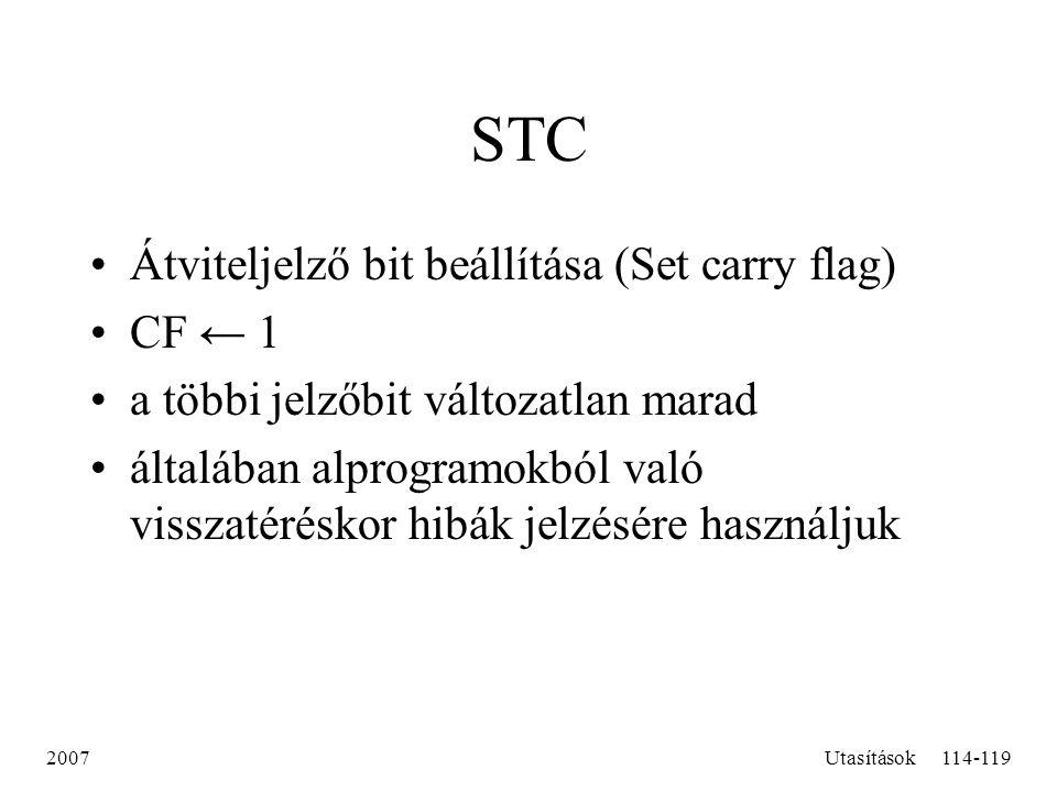 STC Átviteljelző bit beállítása (Set carry flag) CF ← 1