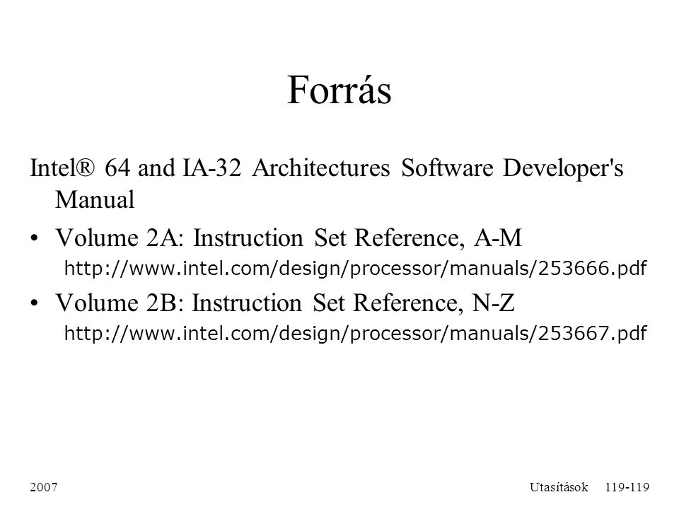 Forrás Intel® 64 and IA-32 Architectures Software Developer s Manual