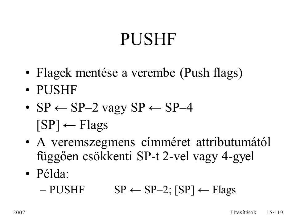 PUSHF Flagek mentése a verembe (Push flags) PUSHF