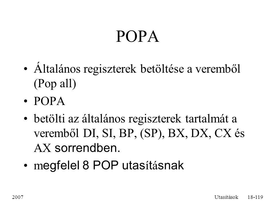 POPA Általános regiszterek betöltése a veremből (Pop all) POPA